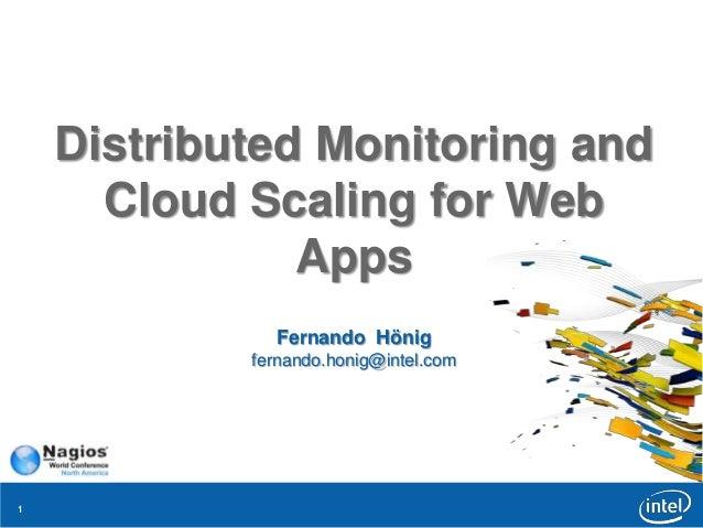 11 Distributed Monitoring and Cloud Scaling for Web Apps Fernando Hönig fernando.honig@intel.com