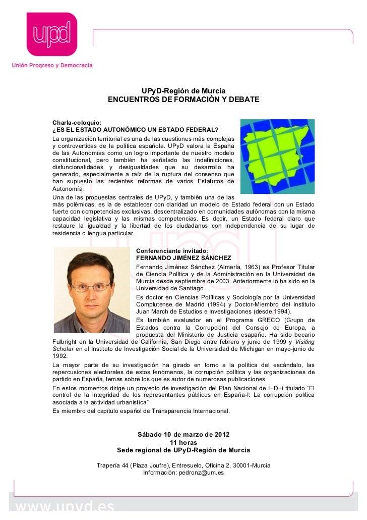 UPyD-Región de Murcia                   ENCUENTROS DE FORMACIÓN Y DEBATECharla-coloquio:¿ES EL ESTADO AUTONÓMICO UN ESTADO...