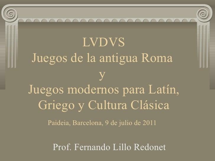 LVDVS Juegos de la antigua Roma              yJuegos modernos para Latín,  Griego y Cultura Clásica   Paideia, Barcelona, ...