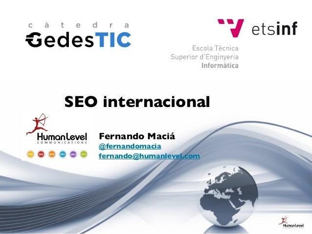 Fernando Maciá@fernandomaciafernando@humanlevel.comSEO internacional