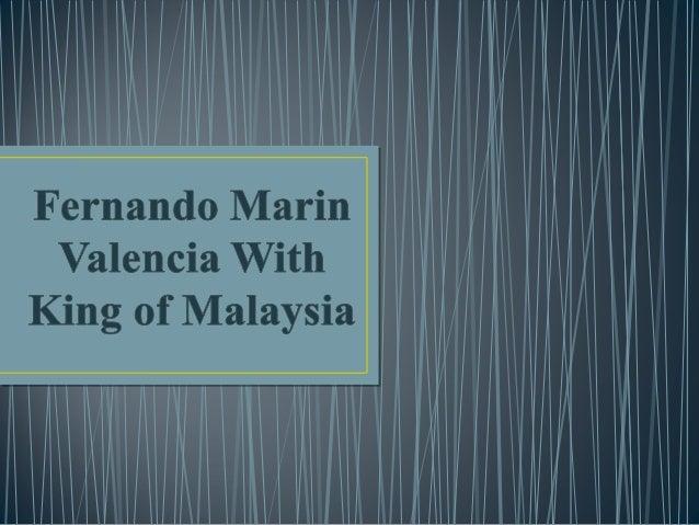 Fernando Marin Valencia With King of Malaysia