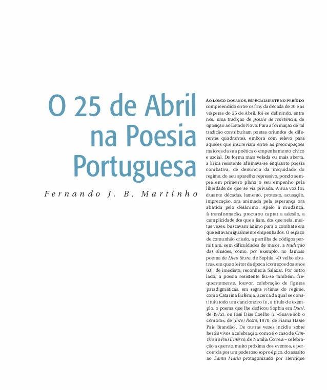 o 25 de Abril na Poesia Portuguesa F e r n a n d o ] . B . M a r t i n h o Ao LONGO DOS ANOS, ESPECIALMENTE NO PERÍODO com...