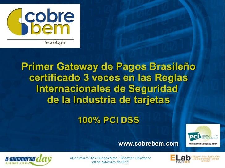 Primer Gateway de Pagos Brasileño certificado 3 veces en las Reglas   Internacionales de Seguridad      de la Industria de...