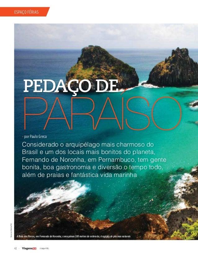 42 | Edição #29 | espaço férias Considerado o arquipélago mais charmoso do Brasil e um dos locais mais bonitos do planeta,...