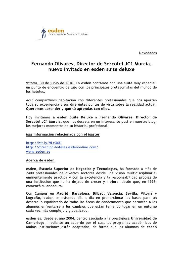 Novedades      Fernando Olivares, Director de Sercotel JC1 Murcia,          nuevo invitado en esden suite deluxe  Vitoria,...