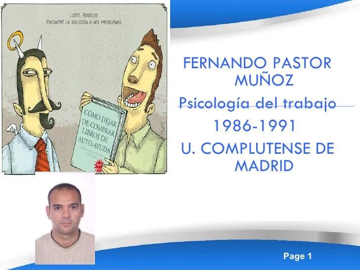 FERNANDO PASTOR MUÑOZ Psicología del trabajo 1986-1991  U. COMPLUTENSE DE MADRID