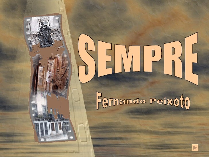 SEMPRE Fernando Peixoto
