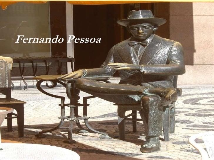 Fernando Pessoa       Fernando Pessoa