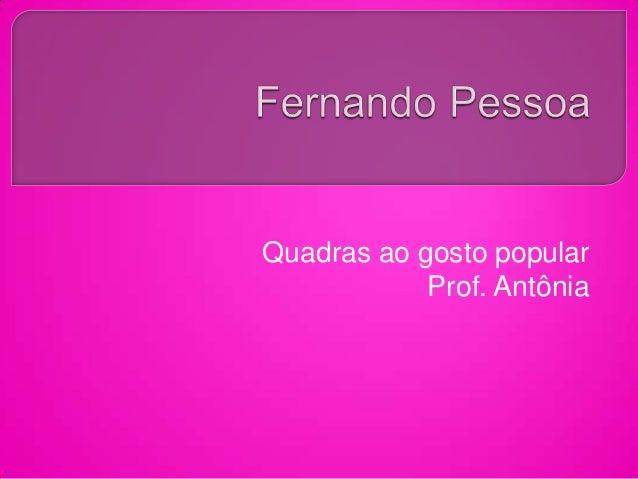 Quadras ao gosto popular Prof. Antônia