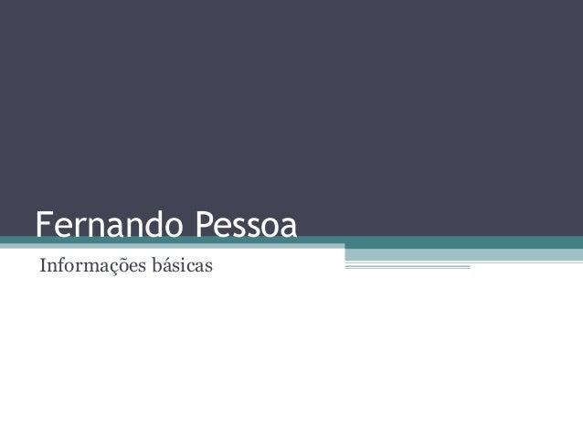 Fernando Pessoa  Informações básicas