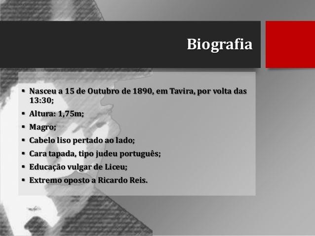 Biografia  Nasceu a 15 de Outubro de 1890, em Tavira, por volta das 13:30;  Altura: 1,75m;  Magro;  Cabelo liso pertad...
