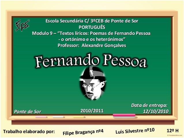 """Escola Secundária C/ 3ºCEB de Ponte de SorEscola Secundária C/ 3ºCEB de Ponte de Sor PORTUGUÊSPORTUGUÊS Modulo 9 – """"Textos..."""