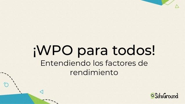 ¡WPO para todos! Entendiendo los factores de rendimiento