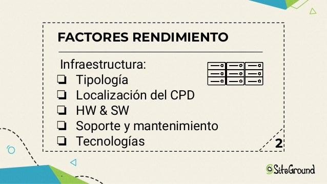 FACTORES RENDIMIENTO 5 Plantillas o Temas Plugins/Módulos/Extensiones Código Servicios de terceros