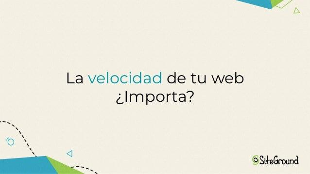 La velocidad de tu web ¿Importa?
