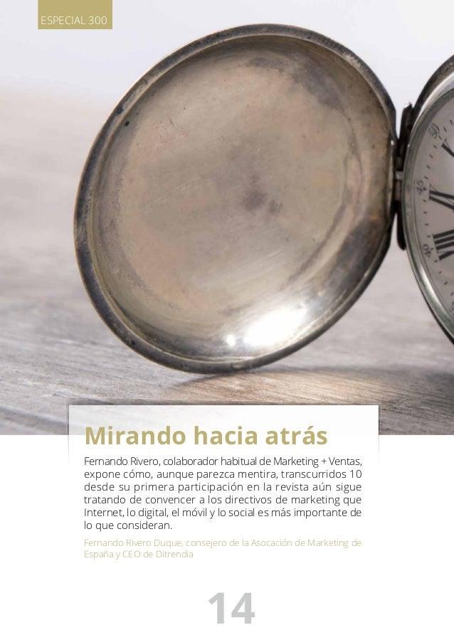 ESPECIAL 300  Mirando hacia atrás  Fernando Rivero,  colaborador habitual de iVIarketing+ Ventas,  expone cómo,  aunque pa...