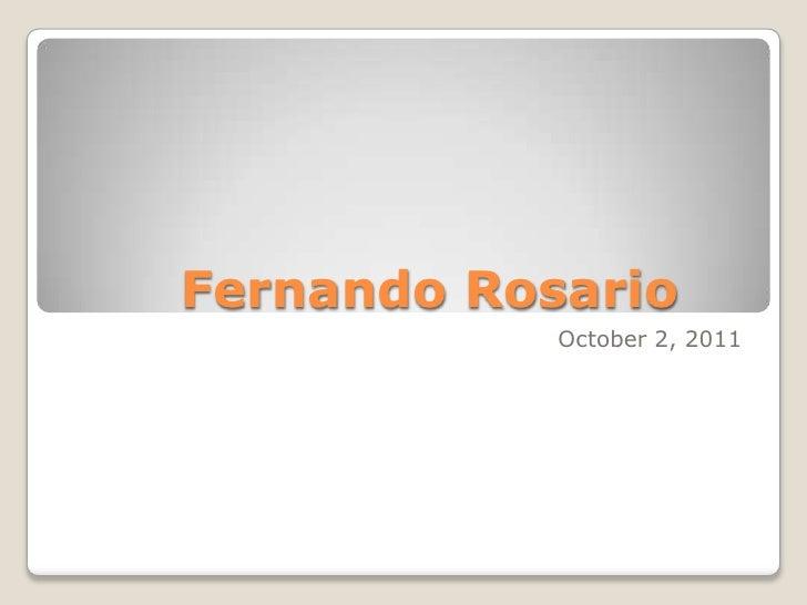 Fernando Rosario<br />October 2, 2011<br />