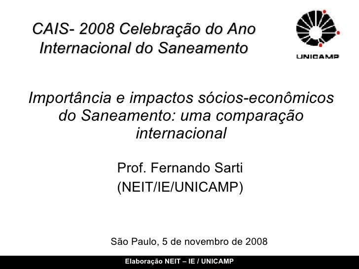 Importância e impactos sócios-econômicos do Saneamento: uma comparação internacional Prof. Fernando Sarti (NEIT/IE/UNICAMP...