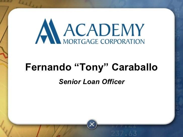 "Fernando ""Tony"" Caraballo Senior Loan Officer"
