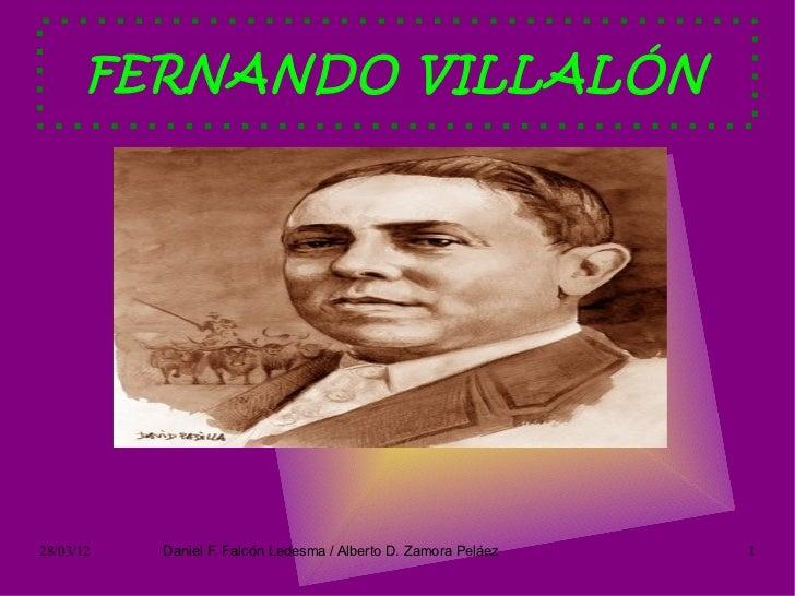 FERNANDO VILLALÓN28/03/12   Daniel F. Falcón Ledesma / Alberto D. Zamora Peláez   1