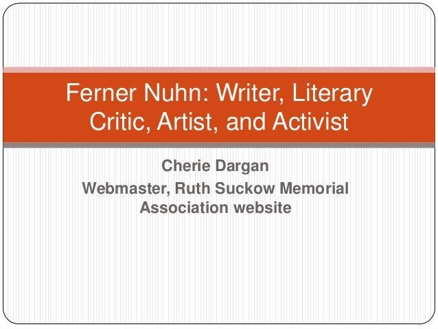 Cherie Dargan Webmaster, Ruth Suckow Memorial Association website Ferner Nuhn: Writer, Literary Critic, Artist, and Activi...