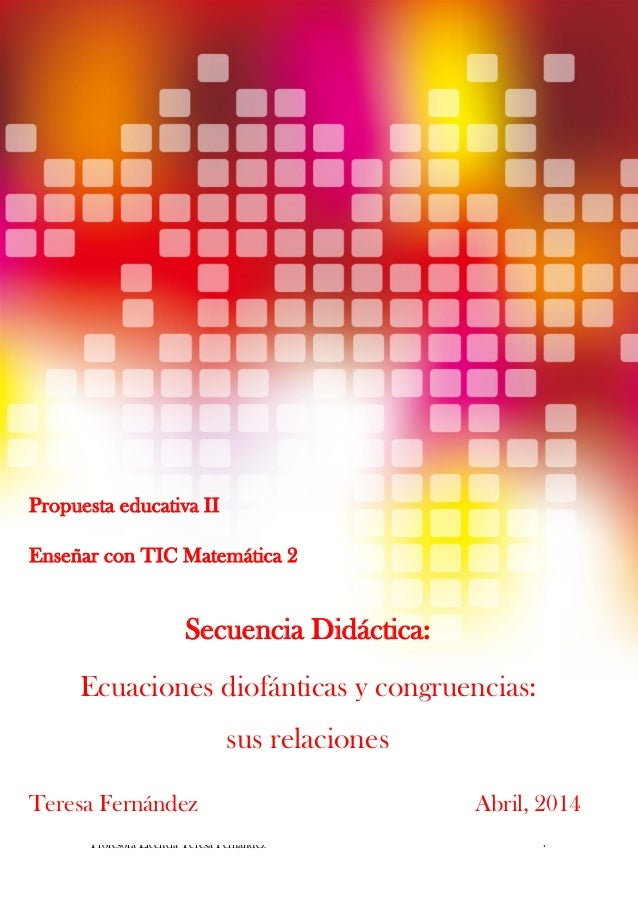 Especialización docente de nivel superior en educación y TIC Propuesta Educativa II Profesora Licencia Teresa Fernández 1 ...