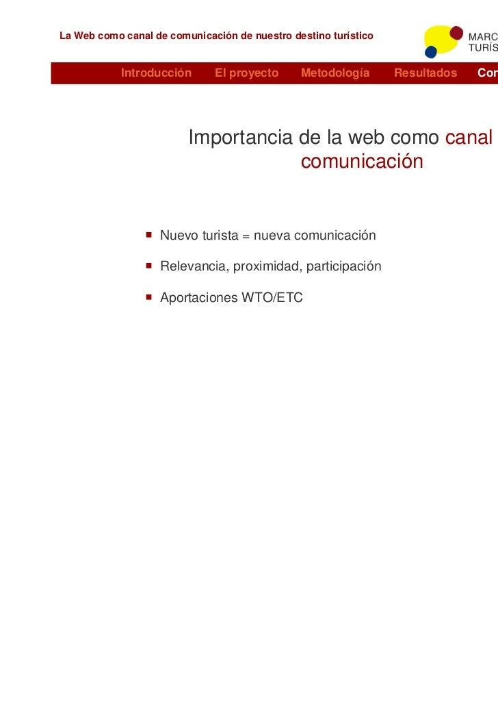 La Web como canal de comunicación de nuestro destino turístico            Introducción      El proyecto      Metodología  ...
