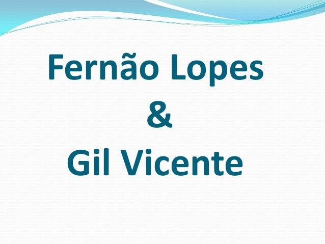 Fernão Lopes&Gil Vicente