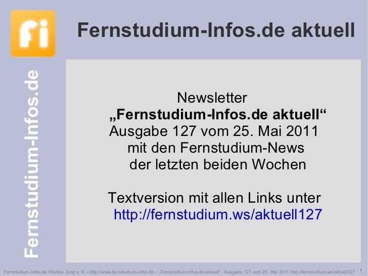 """Newsletter  """"Fernstudium-Infos.de aktuell"""" Ausgabe 127 vom 25. Mai 2011 mit den Fernstudium-News  der letzten beiden Woche..."""