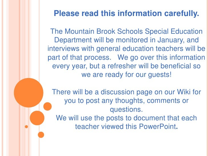 Please read this information carefully.The Mountain Brook Schools Special Education Department will be monitored in Januar...