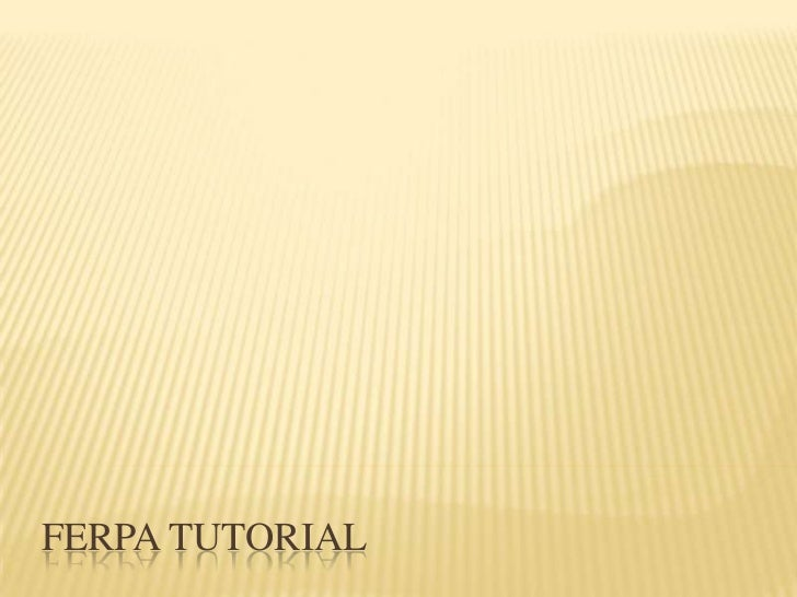 FERPA Tutorial<br />
