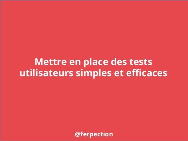 Mettre en place des tests utilisateurs simples et efficaces @ferpection