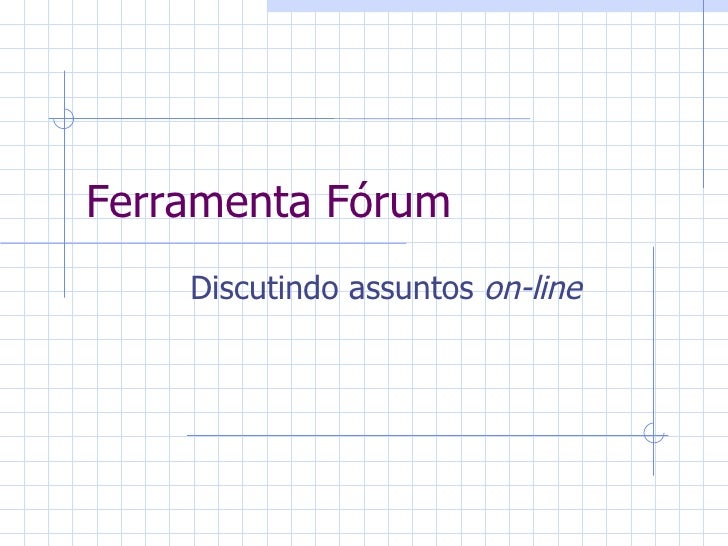 Ferramenta Fórum Discutindo assuntos  on-line