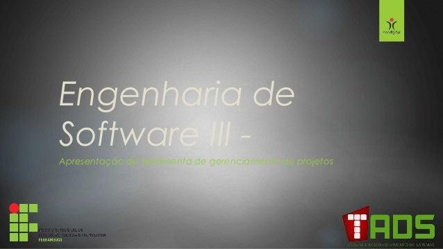Engenharia de Software III - Apresentação de ferramenta de gerenciamento de projetos