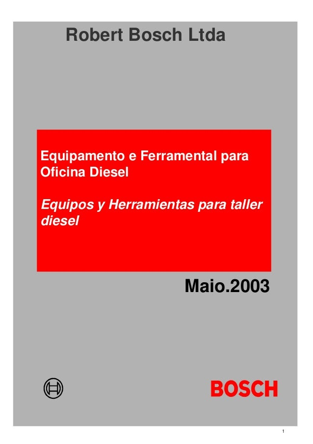 Equipamento e Ferramental para Oficina Diesel Equipos y Herramientas para taller diesel Robert Bosch Ltda Maio.2003 1