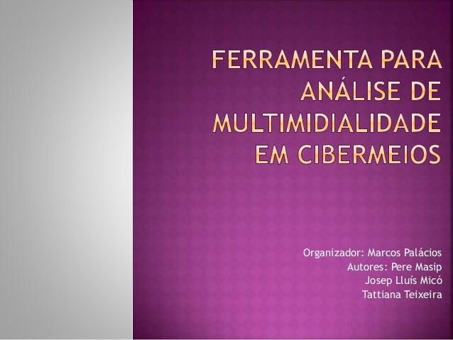 Organizador: Marcos Palácios Autores: Pere Masip Josep Lluís Micó Tattiana Teixeira