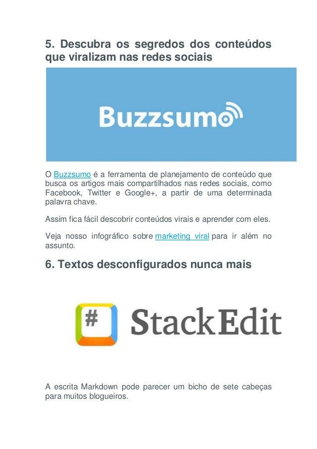 5. Descubra os segredos dos conteúdos que viralizam nas redes sociais O Buzzsumo é a ferramenta de planejamento de conteúd...