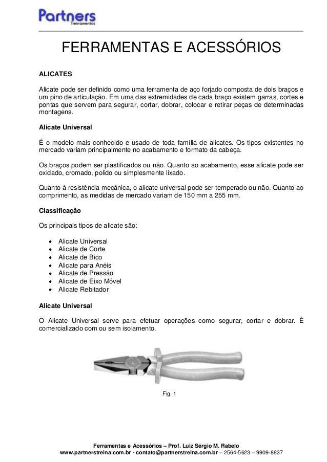 Ferramentas e Acessórios – Prof. Luiz Sérgio M. Rabelo www.partnerstreina.com.br - contato@partnerstreina.com.br – 2564-56...