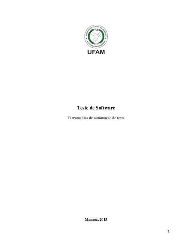 Teste de Software Ferramentas de automação de teste  Manaus, 2013 1