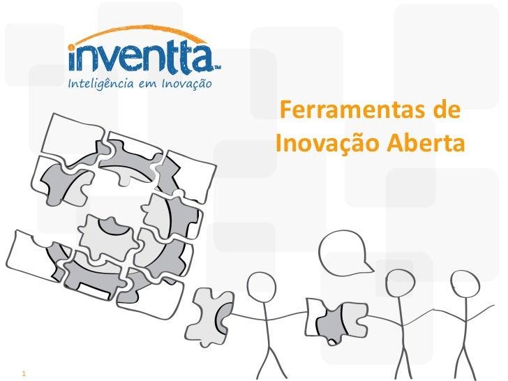 Ferramentas de    Inovação Aberta1