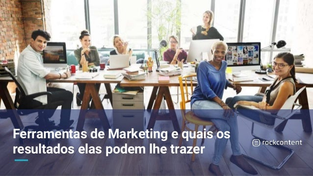 Ferramentas de Marketing e quais os resultados elas podem lhe trazer