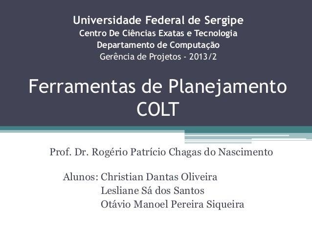 Universidade Federal de Sergipe Centro De Ciências Exatas e Tecnologia Departamento de Computação Gerência de Projetos - 2...