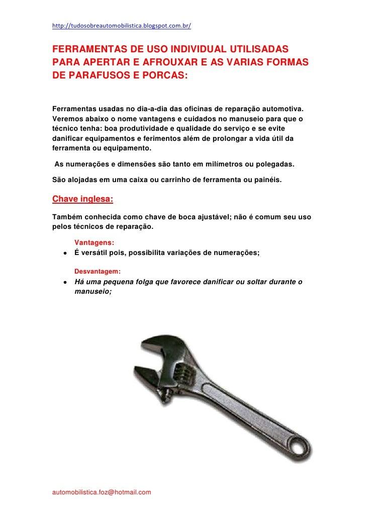 http://tudosobreautomobilistica.blogspot.com.br/FERRAMENTAS DE USO INDIVIDUAL UTILISADASPARA APERTAR E AFROUXAR E AS VARIA...