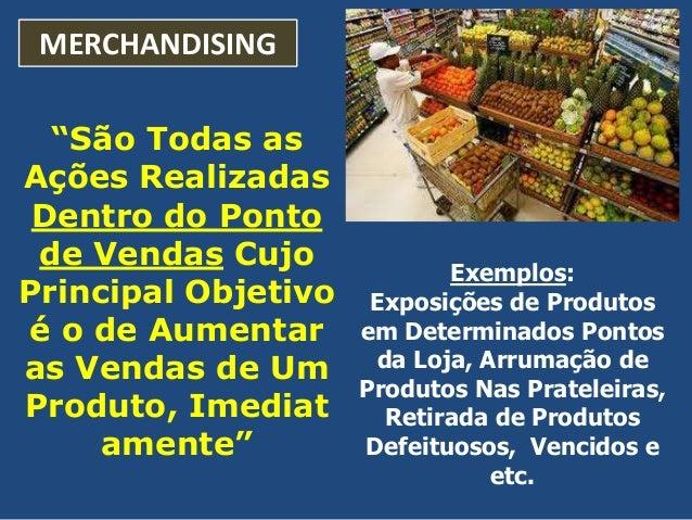 """MERCHANDISING """"São Todas as Ações Realizadas Dentro do Ponto de Vendas Cujo Principal Objetivo é o de Aumentar as Vendas d..."""