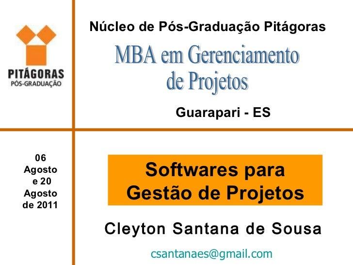 [email_address]   Cleyton Santana de Sousa Núcleo de Pós-Graduação Pitágoras MBA em Gerenciamento  de Projetos Guarapari -...