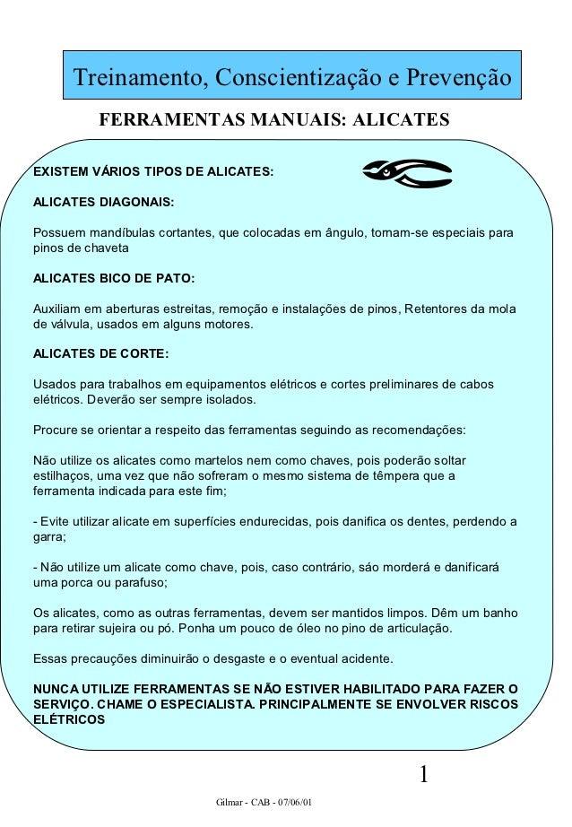 Treinamento, Conscientização e Prevenção           FERRAMENTAS MANUAIS: ALICATESEXISTEM VÁRIOS TIPOS DE ALICATES:ALICATES ...