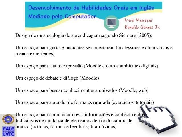 Design de uma ecologia de aprendizagem segundo Siemens (2005): Um espaço para gurus e iniciantes se conectarem (professore...