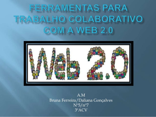 A.M  Bruna Ferreira/Daliana Gonçalves  Nº5/nº7  3ºACV