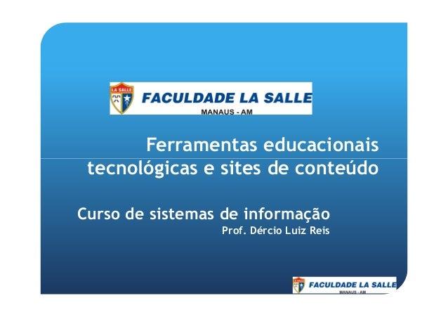 Ferramentas educacionais tecnológicas e sites de conteúdotecnológicas e sites de conteúdo Curso de sistemas de informação ...