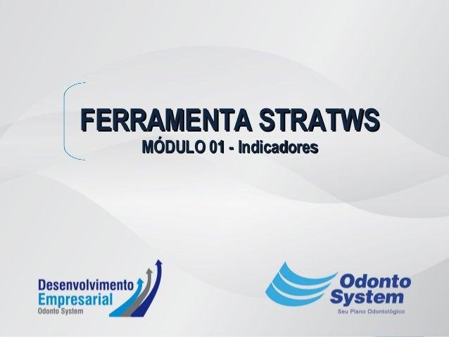 Ferramenta stratws  módulo 01 (indicadores) Slide 1
